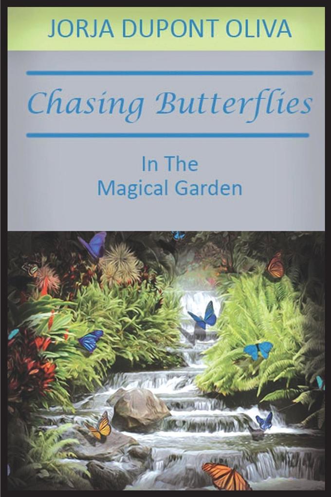 Chasing Butterflies in the Magical Garden als Taschenbuch