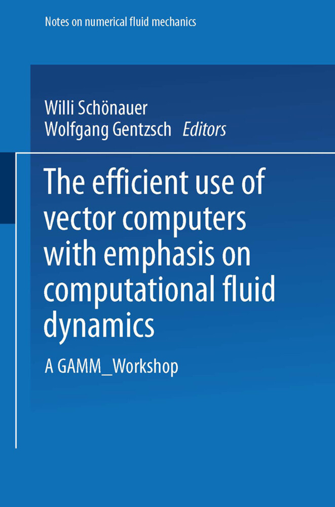 The Efficient Use of Vector Computers with Emphasis on Computational Fluid Dynamics als Buch (kartoniert)