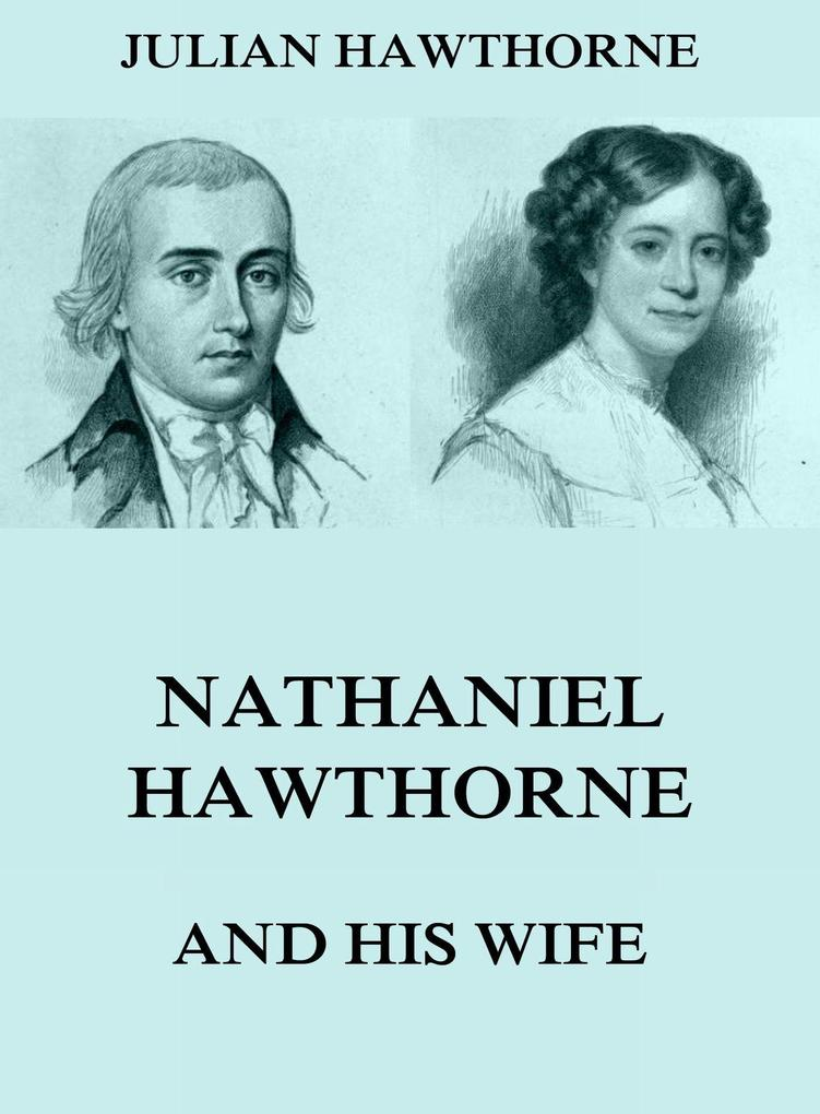 Nathaniel Hawthorne And His Wife als eBook epub
