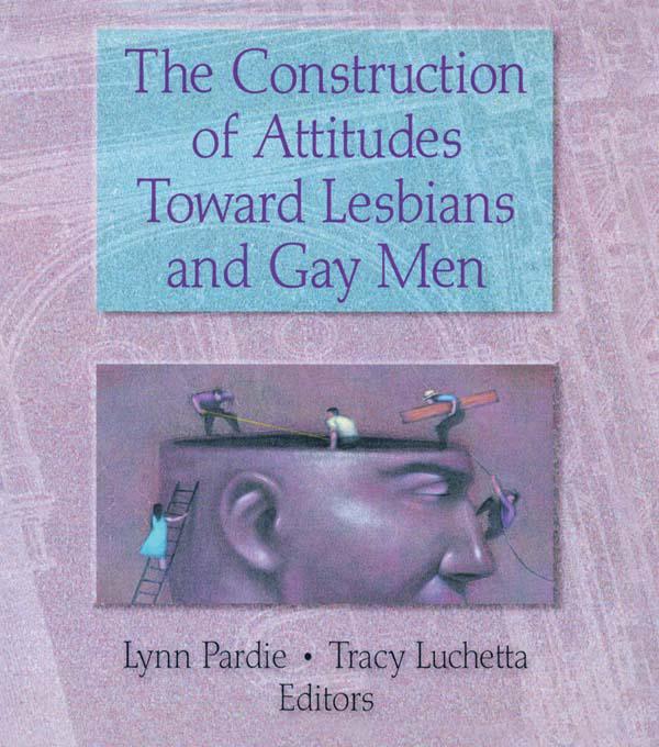 The Construction of Attitudes Toward Lesbians and Gay Men als eBook epub