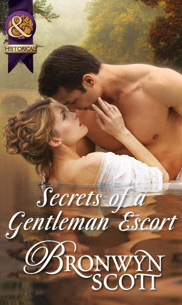 Secrets of a Gentleman Escort (Mills & Boon Historical) (Rakes Who Make Husbands Jealous, Book 1) als eBook epub