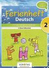 Deutsch Ferienheft 2. Klasse. Volksschule - Fit ins neue Schuljahr