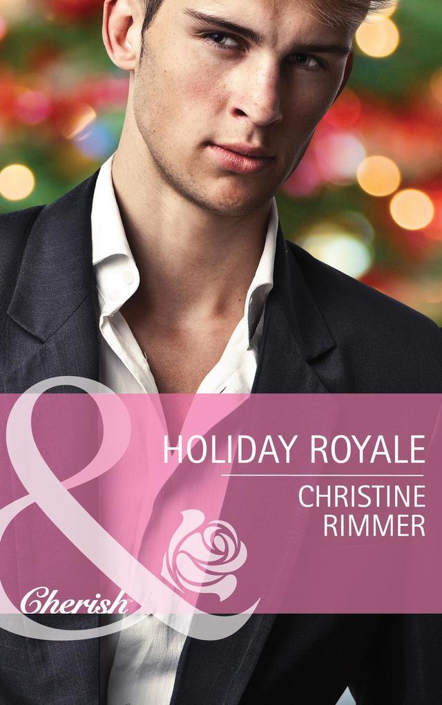 Holiday Royale (Mills & Boon Cherish) (The Bravo Royales, Book 6) als eBook epub