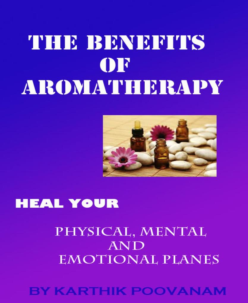 The benefits of aromatherapy als eBook epub