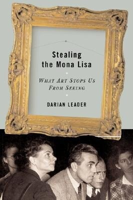 Stealing the Mona Lisa: What Art Stops Us from Seeing als Buch (gebunden)