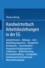 Handwörterbuch Arbeitsbeziehungen in der EG
