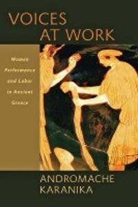 Voices at Work: Women, Performance, and Labor in Ancient Greece als Buch (gebunden)