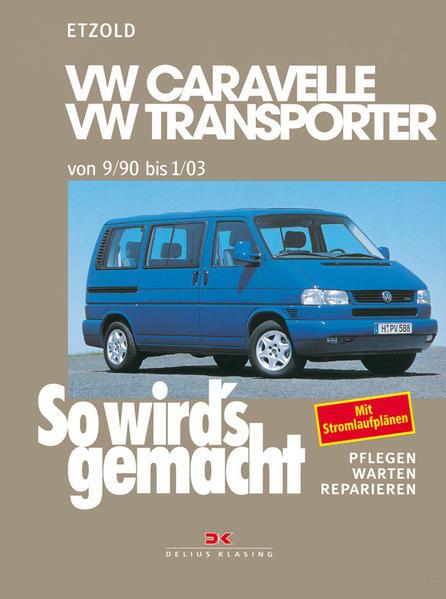 So wird's gemacht. T4: VW Caravelle / Transporter / Multivan / California von 9/90 bis 1/03 als Buch (kartoniert)