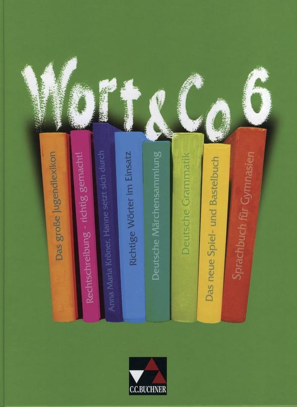 Wort und Co 6. Neubearbeitung. Schülerbuch als Buch (gebunden)
