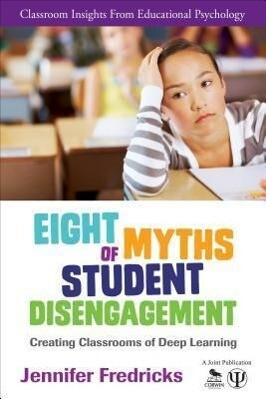 Eight Myths of Student Disengagement: Creating Classrooms of Deep Learning als Taschenbuch