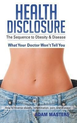 Health Disclosure: The Sequence to Obesity & Disease als Buch (gebunden)