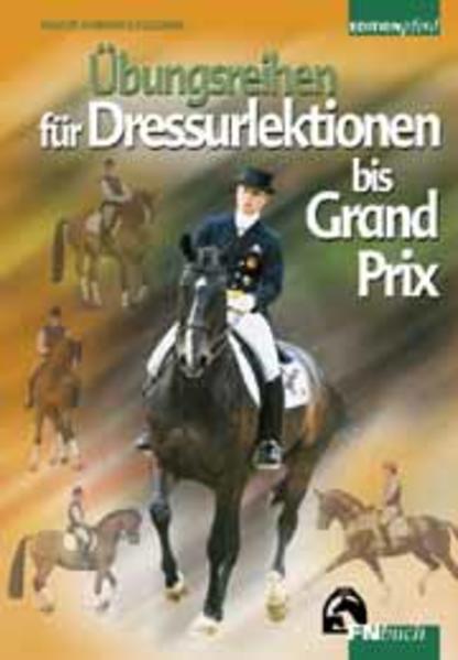 Übungsreihen für Dressurlektionen bis Grand Prix als Buch (gebunden)
