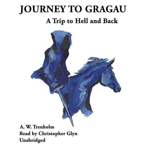 Journey to Gragau: A Trip to Hell and Back als Hörbuch CD