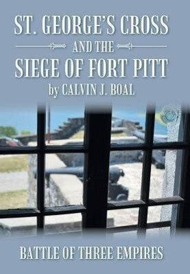 St. George's Cross and the Siege of Fort Pitt als Buch (gebunden)