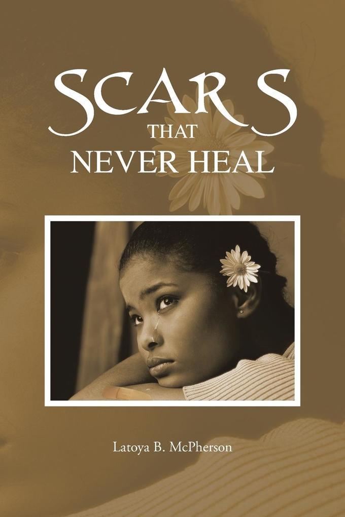 Scars That Never Heal als Taschenbuch