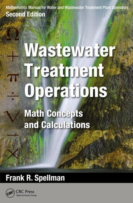 Mathematics Manual for Water and Wastewater Treatment Plant Operators: Wastewater Treatment Operations: Math Concepts and Calculations als Taschenbuch