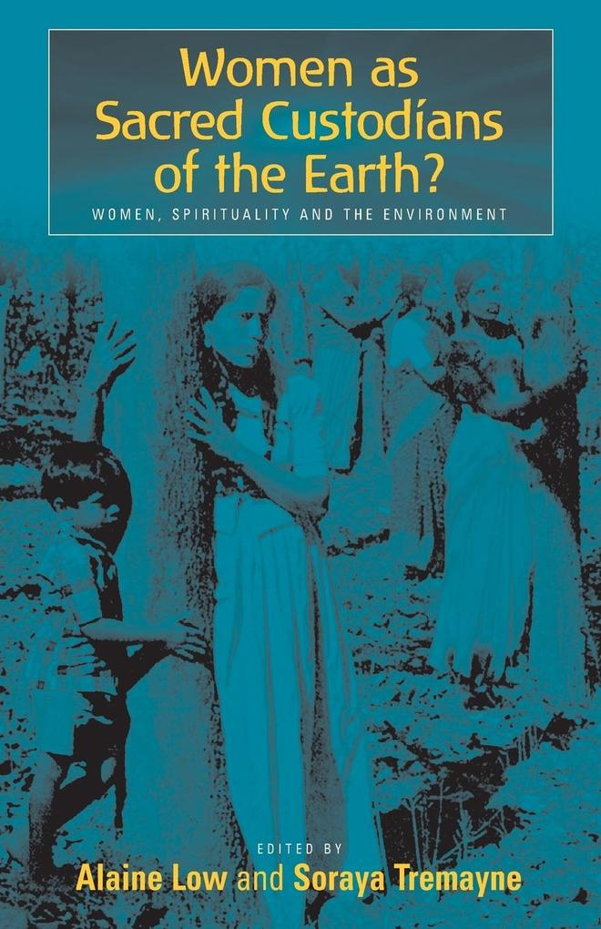 Women as Sacred Custodians of the Earth? Women, Spirituality and the Environment als Taschenbuch