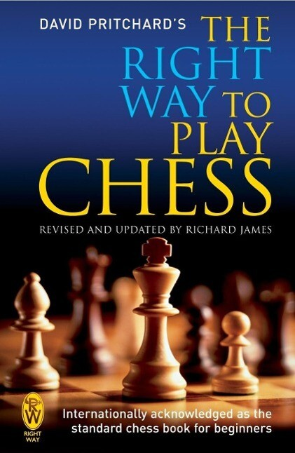 The Right Way to Play Chess als eBook epub