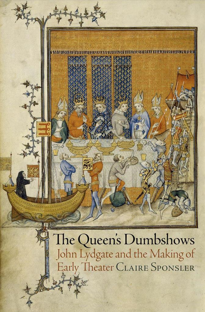 The Queen's Dumbshows: John Lydgate and the Making of Early Theater als Buch (gebunden)