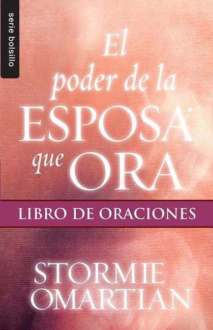 El Poder de la Esposa Que Ora: Libro de Oraciones als Taschenbuch