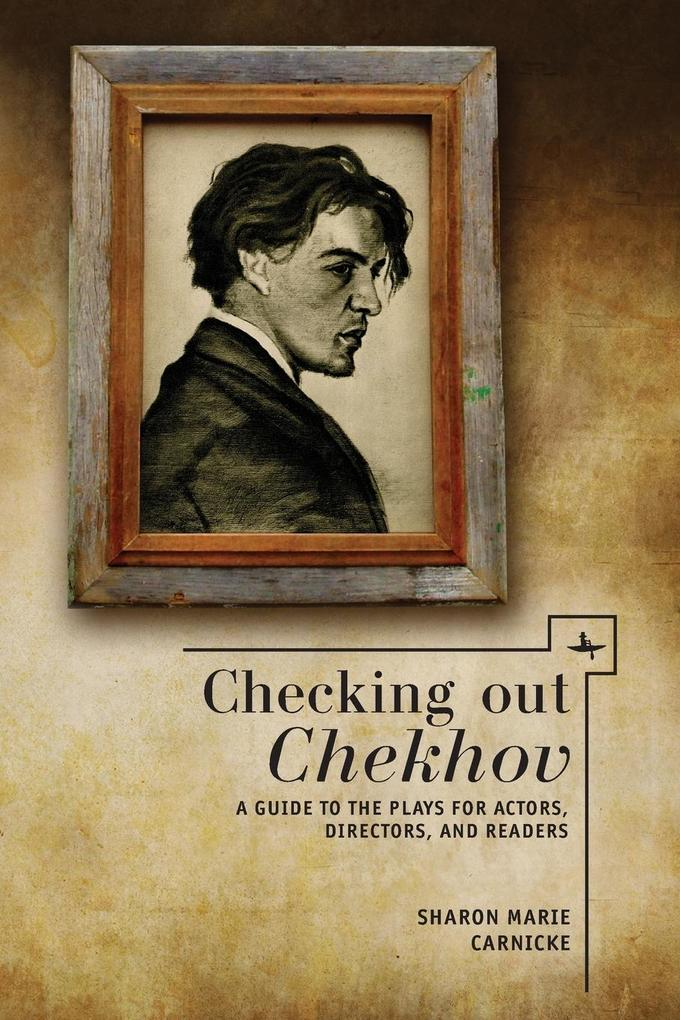 Checking Out Chekhov: A Guide to the Plays for Actors, Directors, and Readers als Taschenbuch