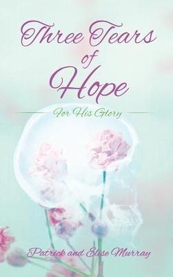 Three Tears of Hope als Buch (gebunden)