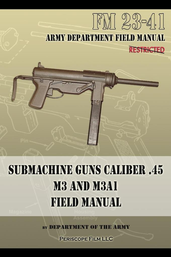 Submachine Guns Caliber .45 M3 and M3A1 als Taschenbuch