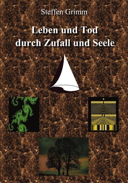 Leben und Tod durch Zufall und Seele als Buch (kartoniert)