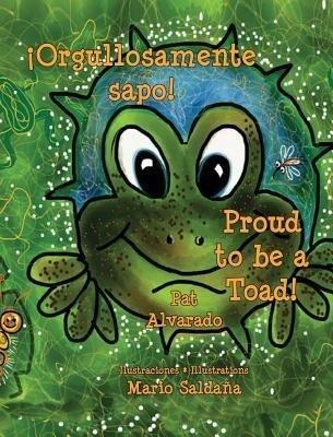 Orgullosamente Sapo * Proud to Be a Toad als Buch (gebunden)