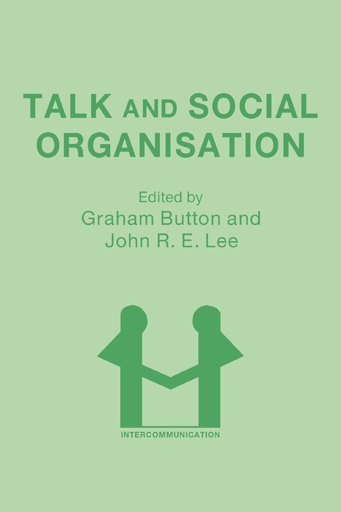 Talk and Social Organisation als Taschenbuch