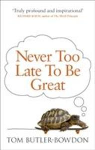 Never Too Late To Be Great als Taschenbuch