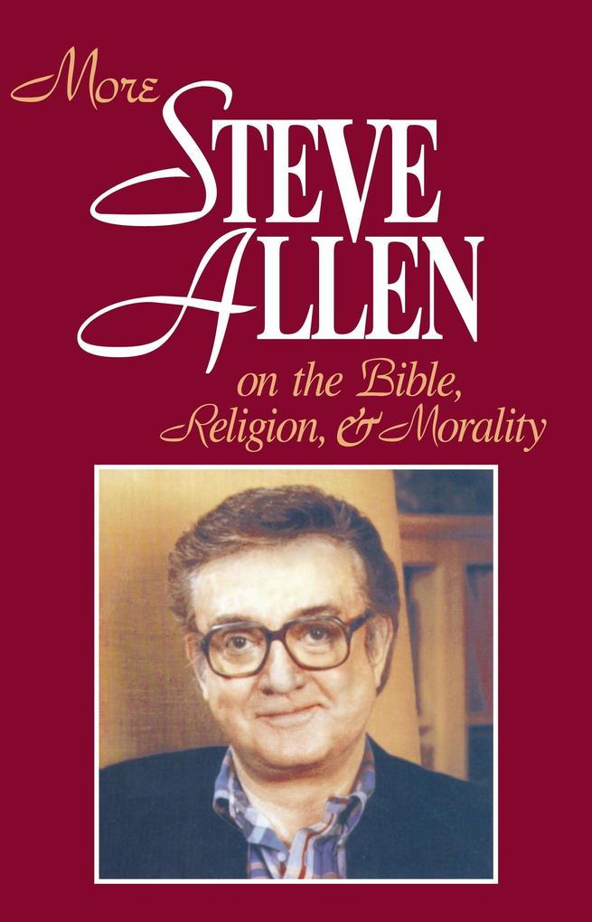 More Steve Allen on the Bible, Religion and Morality als Buch (gebunden)