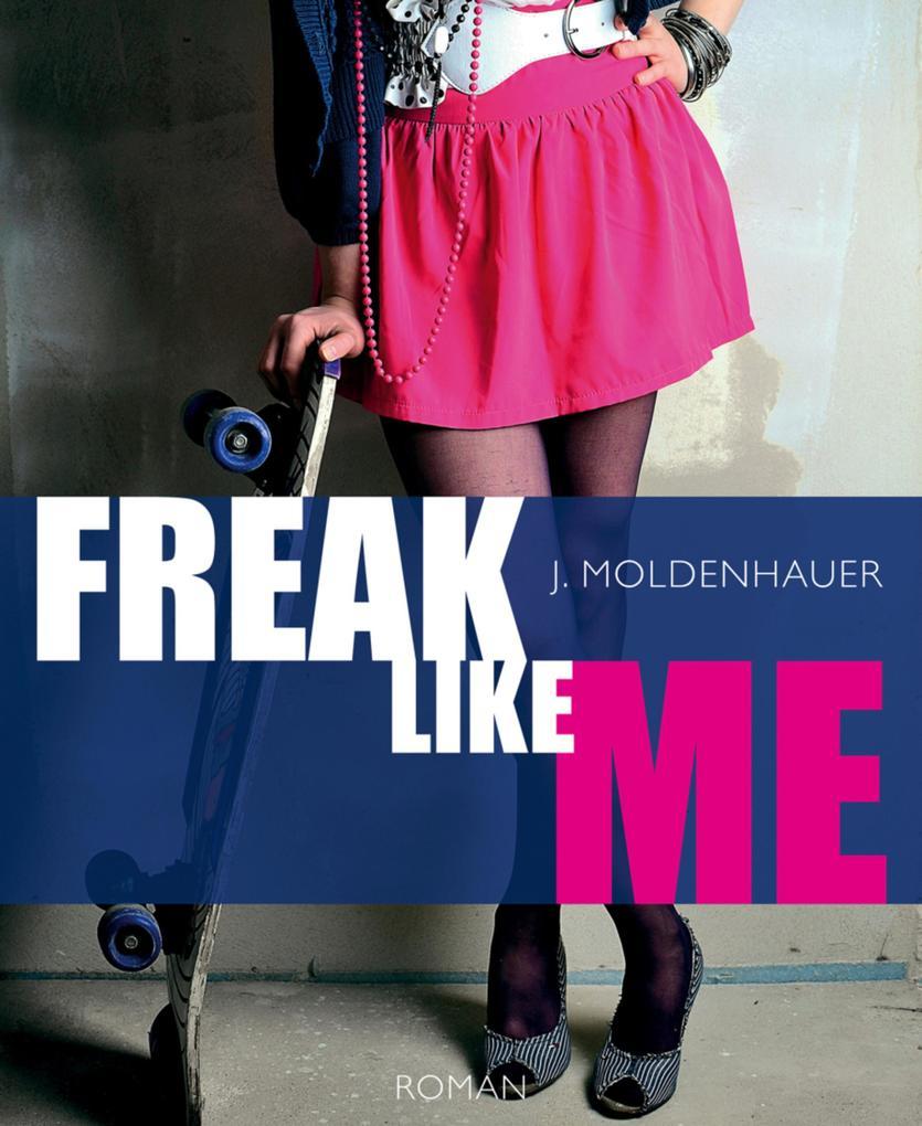 Freak Like Me als eBook epub