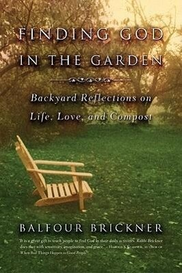 Finding God in the Garden: Backyard Reflections on Life, Love, and Compost als Taschenbuch