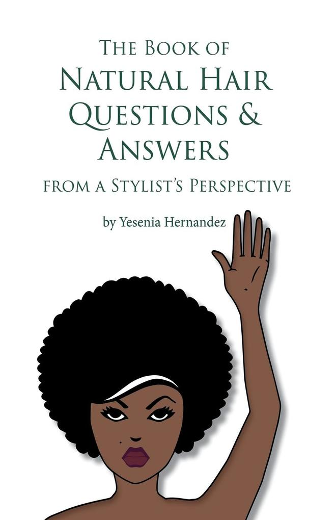 The Book of Natural Hair Questions & Answers (from a Stylist Perspective) als Taschenbuch