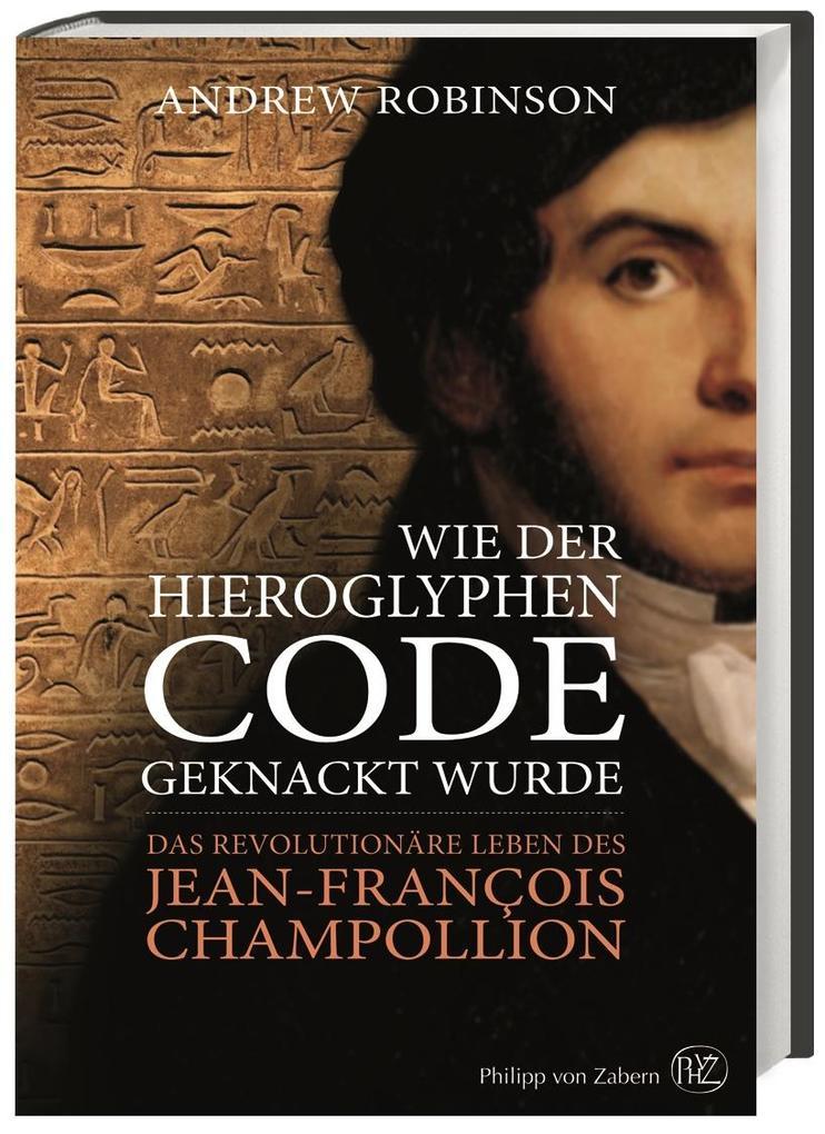 Wie der Hieroglyphen-Code geknackt wurde als Buch (gebunden)