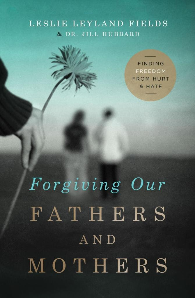 Forgiving Our Fathers and Mothers als eBook epub