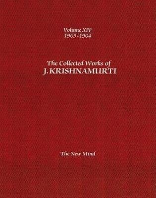The Collected Works of J.Krishnamurti -Volume XIV 1963-1964: The New Mind als Taschenbuch