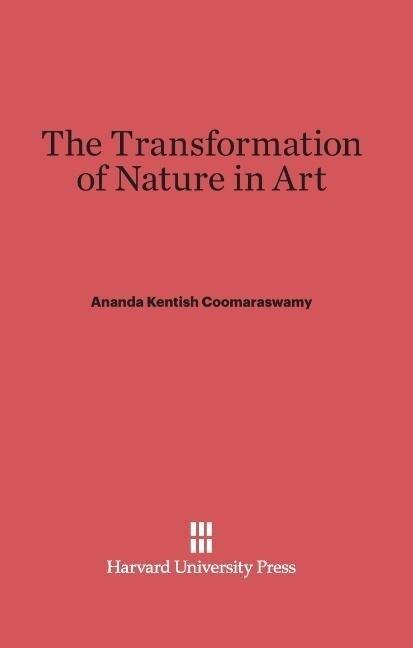 The Transformation of Nature in Art als Buch (gebunden)