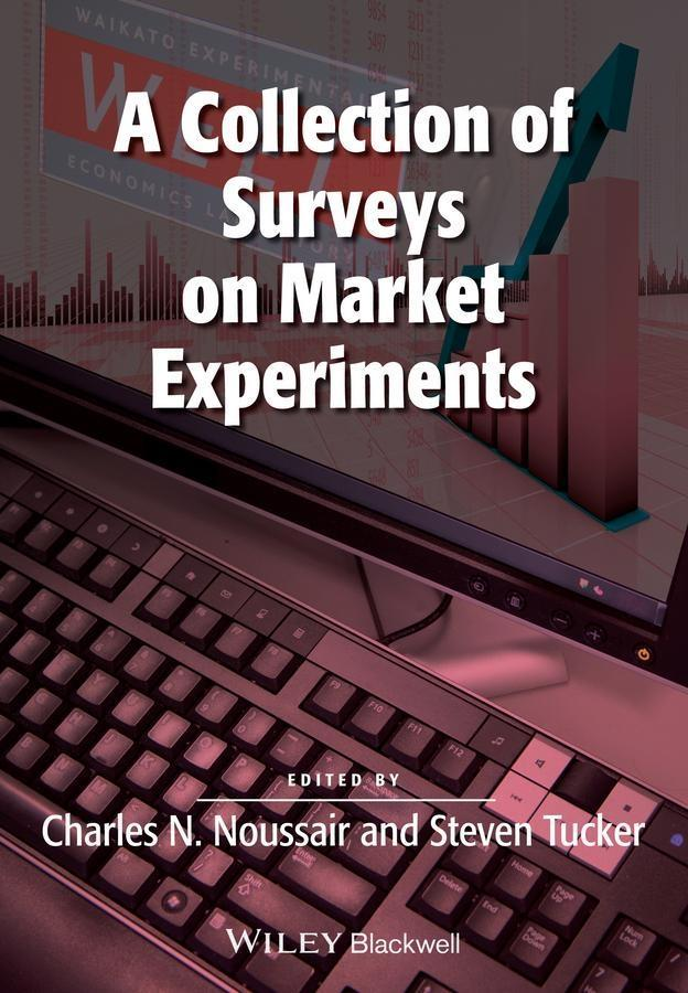 A Collection of Surveys on Market Experiments als eBook epub