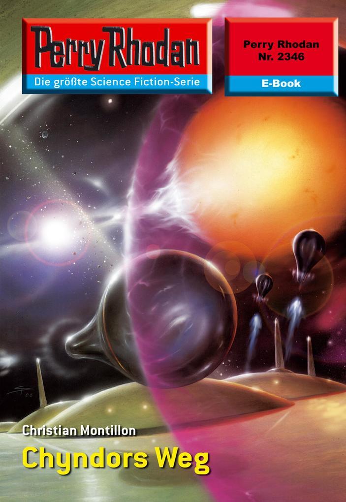 Perry Rhodan 2346: Chyndors Weg als eBook epub