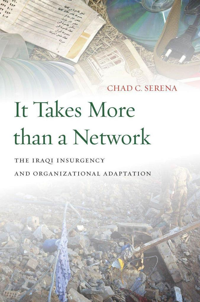 It Takes More Than a Network: The Iraqi Insurgency and Organizational Adaptation als Taschenbuch
