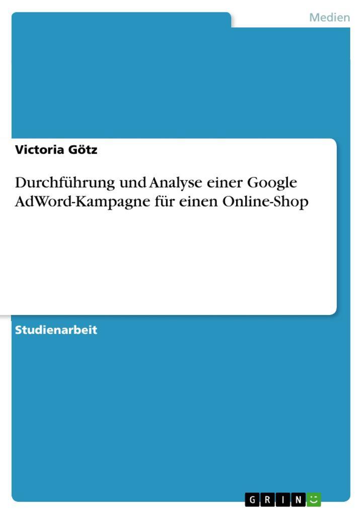 Durchführung und Analyse einer Google AdWord-Kampagne für einen Online-Shop als Buch (kartoniert)