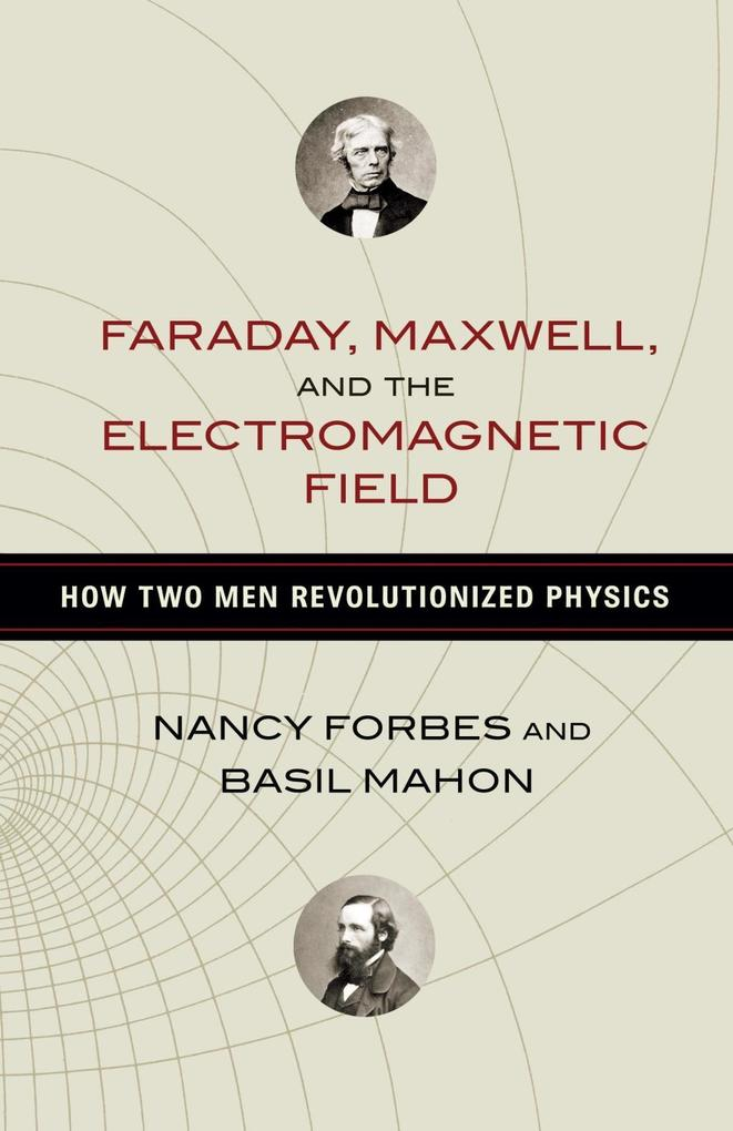 Faraday, Maxwell, and the Electromagnetic Field als eBook epub