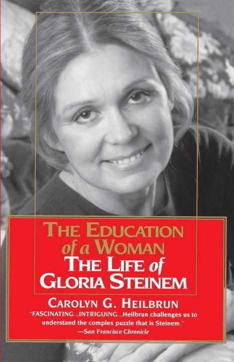 Education of a Woman: The Life of Gloria Steinem als eBook epub