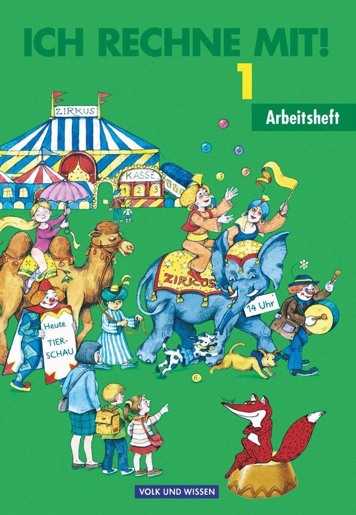 Ich rechne mit 1. Arbeitsheft. Berlin, Brandenburg, Mecklenburg-Vorpommern, Sachsen-Anhalt und Sachsen als Buch (geheftet)