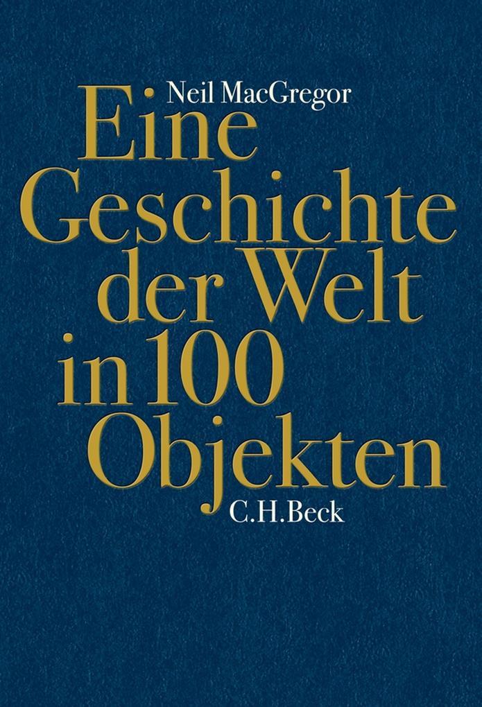 Eine Geschichte der Welt in 100 Objekten als eBook epub