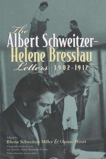 The Albert Schweitzer - Helene Bresslau Letters, 1902-1912 als Buch (gebunden)