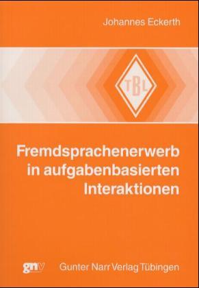 Fremdsprachenerwerb in aufgabenbasierten Interaktionen als Buch (kartoniert)