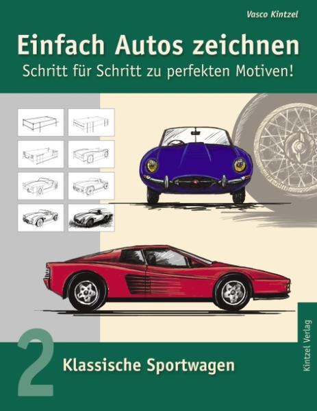Einfach Autos zeichnen - Schritt für Schritt zu perfekten Motiven! als Buch (kartoniert)